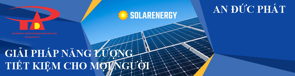 công ty phân phối hệ thống điện năng lượng mặt trời thân thiện với môi trường An Đức Phát